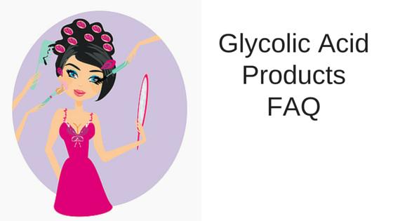 Glycolic Acid products FAQ