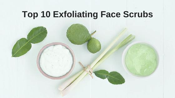 Top 10 Exfoliating Face Scrubs