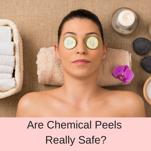 Are Chemical Peels Really Safe?