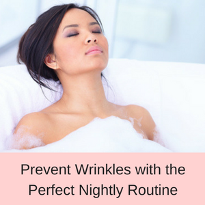 Prevent Wrinkles with the Perfect Nightly Routine